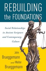 Rebuilding the Foundations: Social Relationships in Ancient Scripture and Contemporary Culture