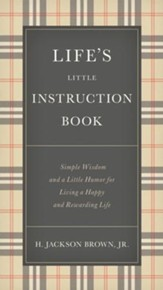 Life's Little Instruction Book: Simple Wisdom and a Little Humor for Living a Happy and Rewarding Life - eBook