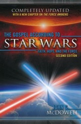 The Gospel according to Star Wars, Second Edition: Faith, Hope, and the Force