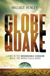 Globequake: Living in the Unshakeable Kingdom While the World Falls Apart - eBook