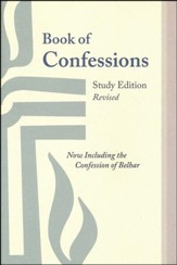 Book of Confessions, Study Edition, Revised: Now Including the Confession of Belhar