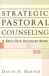 Strategic Pastoral Counseling, 2d ed.: A Short-Term Structured Model