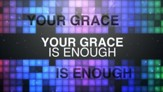 Your Grace Is Enough - Lyric Video SD [Music Download]