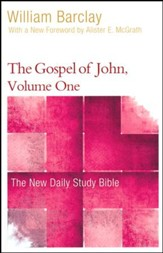 The Gospel of John, Volume One: The New Daily Study Bible [NDSB]