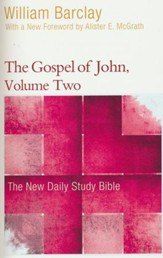 The Gospel of John, Volume Two: The New Daily Study Bible [NDSB]