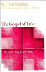 The Gospel of Luke: The New Daily Study Bible [NDSB]
