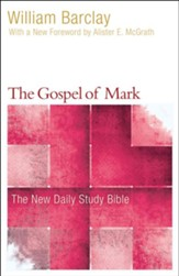 The Gospel of Mark: The New Daily Study Bible [NDSB]