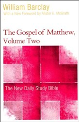The Gospel of Matthew, Volume Two: The New Daily Study Bible [NDSB]