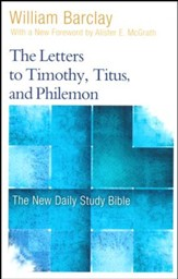 The Letters to Timothy, Titus, and Philemon: The New Daily Study Bible [NDSB]