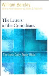 The Letters to the Corinthians: The New Daily Study Bible [NDSB]