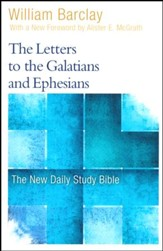 The Letters to the Galatians and Ephesians: The New Daily Study Bible [NDSB]