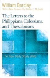 The Letters to the Philippians, Colossians, and Thessalonians: The New Daily Study Bible [NDSB]