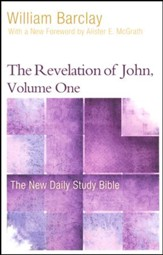The Revelation of John, Volume 1: The New Daily Study Bible [NDSB]