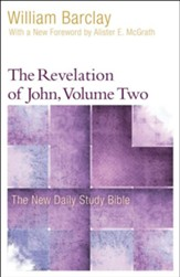 The Revelation of John, Volume 2: The New Daily Study Bible [NDSB]