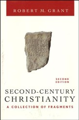 Second-Century Christianity: A Collection of Fragments