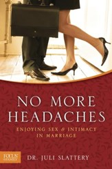 No More Headaches: Enjoying Sex & Intimacy in Marriage - eBook