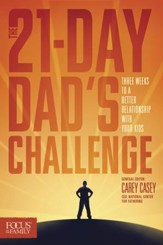 The 21-Day Dad's Challenge: Three Weeks to a Better Relationship with Your Kids - eBook