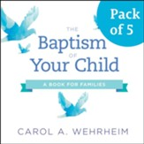 The Baptism of Your Child, Pack of 5: A Book for Families