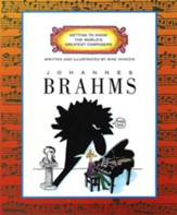 Johannes Brahms: Getting to Know the World's Greatest  Composers