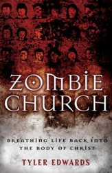 Zombie Church: Breathing Life Back into the Body of Christ - eBook