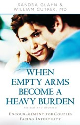 When Empty Arms Become a Heavy Burden: Encouragement for Couples Facing Infertility - eBook