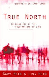 True North: Choosing God in the Frustrations of Life - eBook