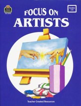Focus On Artists, Grades 4-8