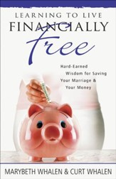 Learning to Live Financially Free: Hard-Earned Wisdom for Saving Your Marriage & Your Money - eBook