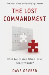 The Lost Commandment: Have We Missed What Jesus Really Wants? - eBook