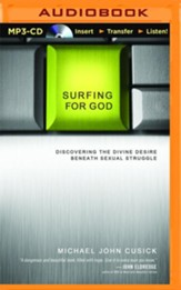 Surfing for God: Discovering the Divine Desire Beneath Sexual Struggle - unabridged audio book on MP3-CD