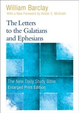 The Letters to the Galatians and Ephesians, Large-Print Edition