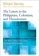 The Letters to the Philippians, Colossians, and Thessalonians, Large-Print Edition