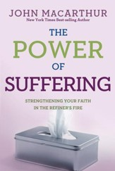 The Power of Suffering: Strengthening Your Faith in the Refiner's Fire - eBook