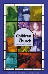 Children in Church: Nurturing Hearts of Worship