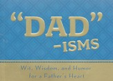 Dad-isms: Wit, Wisdom, and Humor for a Father's Heart - Slightly Imperfect