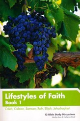 Lifestyles of Faith Book 1: Caleb, Gideon, Samson,  Ruth, Elijah, Jehoshaphat Updated
