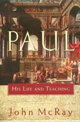 Paul: His Life and Teaching - eBook