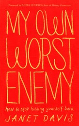 My Own Worst Enemy: How to Stop Holding Yourself Back - eBook