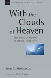 With the Clouds of Heaven: The Book of Daniel in Biblical Theology - PDF Download [Download]