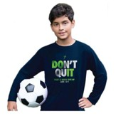 Don't Quit, Long Sleeve Shirt, Navy Blue, Youth Large
