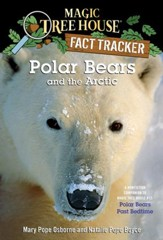 Magic Tree House Fact Tracker #16: Polar Bears and the Arctic: A Nonfiction Companion to Magic Tree House #12: Polar Bears Past Bedtime - eBook