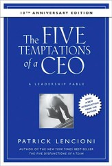 The Five Temptations of a CEO: A Leadership Fable (Anniversary)