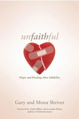 Unfaithful: Hope and Healing After Infidelity - eBook