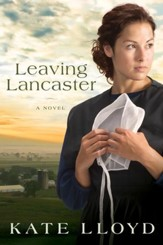 Leaving Lancaster: A Novel - eBook