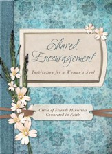 Shared Encouragement: Inspiration for a Woman's Heart - eBook