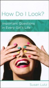 How Do I Look?: Important Questions in Every Girl's Life