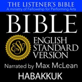 The Listener's Bible (ESV): Habakkuk [Download]