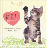 MOL (Meow Out Loud): And Other Inspiring Thoughts for Cat Lovers