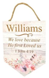 Personalized, Hanging Sign Banner, Because He Loved Us, Floral