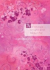 All Things Bright and Beautiful: Inspiration for Women